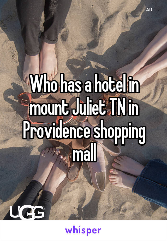 Who has a hotel in mount Juliet TN in Providence shopping mall