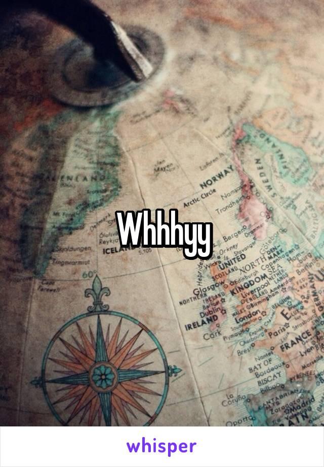 Whhhyy