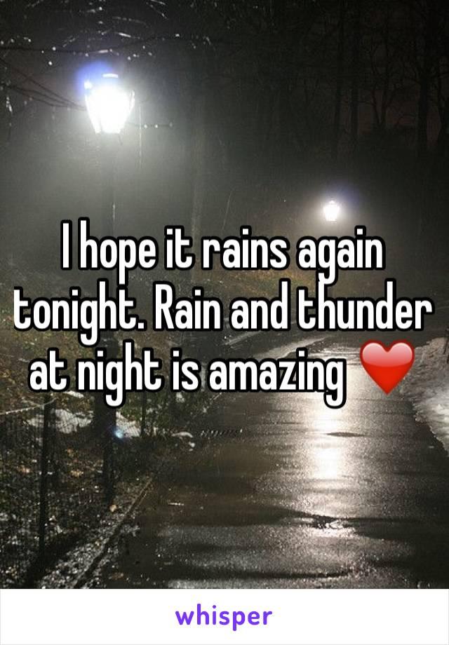 I hope it rains again tonight. Rain and thunder at night is amazing ❤️