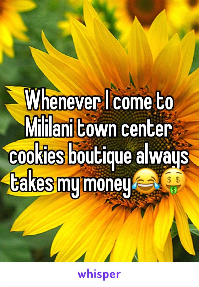Whenever I come to Mililani town center cookies boutique always takes my money😂🤑