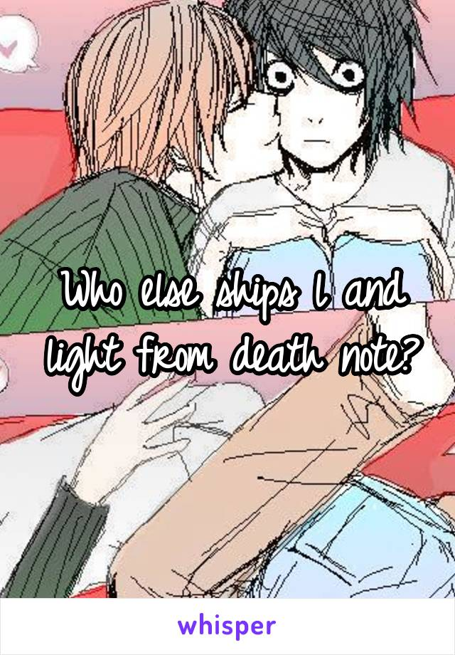 Who else ships l and light from death note?