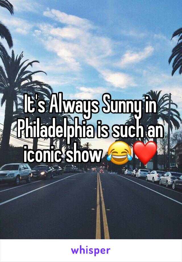 It's Always Sunny in Philadelphia is such an iconic show 😂❤️