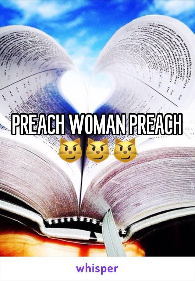 PREACH WOMAN PREACH 😼😼😼