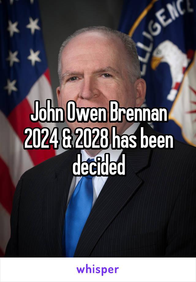 John Owen Brennan 2024 & 2028 has been decided