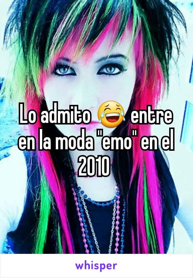 """Lo admito 😂 entre en la moda """"emo"""" en el 2010"""