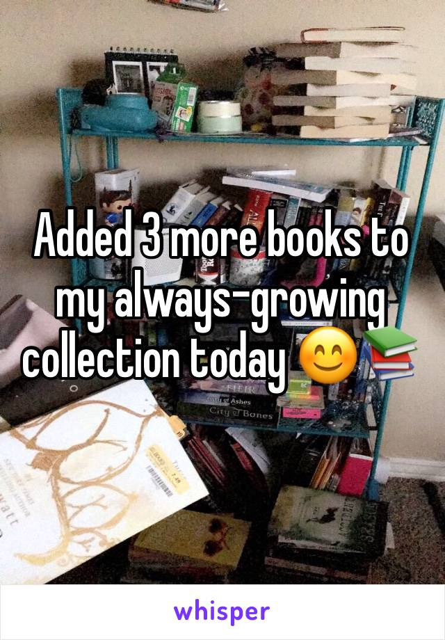 Added 3 more books to my always-growing collection today 😊📚