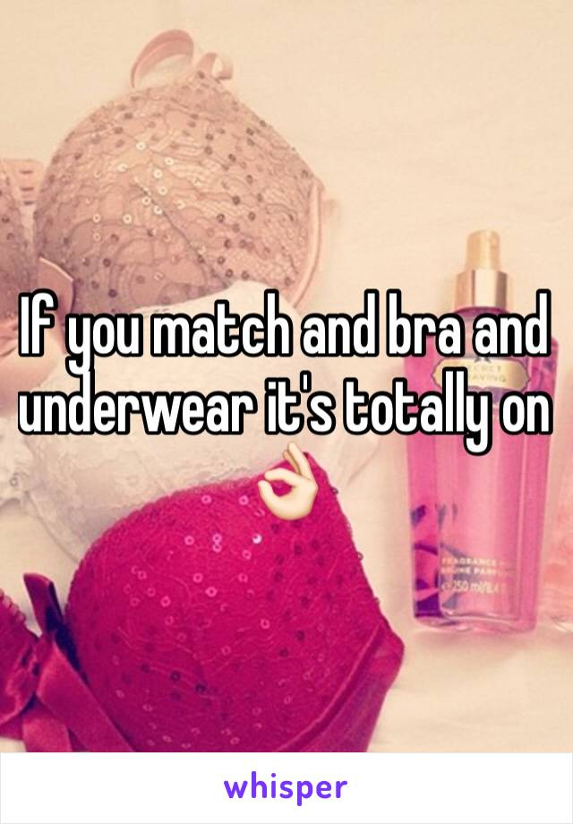 If you match and bra and underwear it's totally on 👌🏻