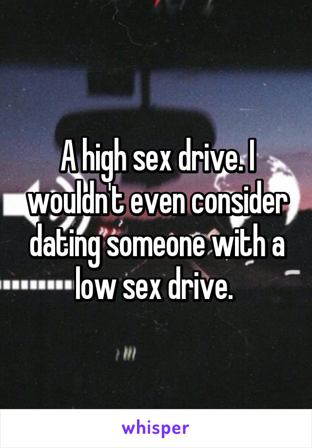 High With Dating Sex Drive Someone
