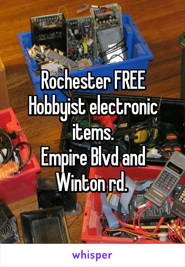 Rochester FREE Hobbyist electronic items. Empire Blvd and Winton rd.