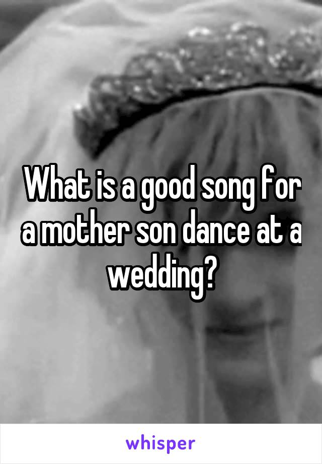 What Is A Good Song For Mother Son Dance At Wedding