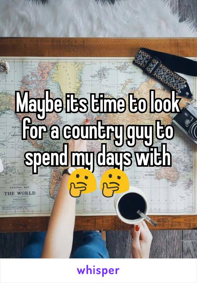 Maybe its time to look for a country guy to spend my days with 🤔🤔
