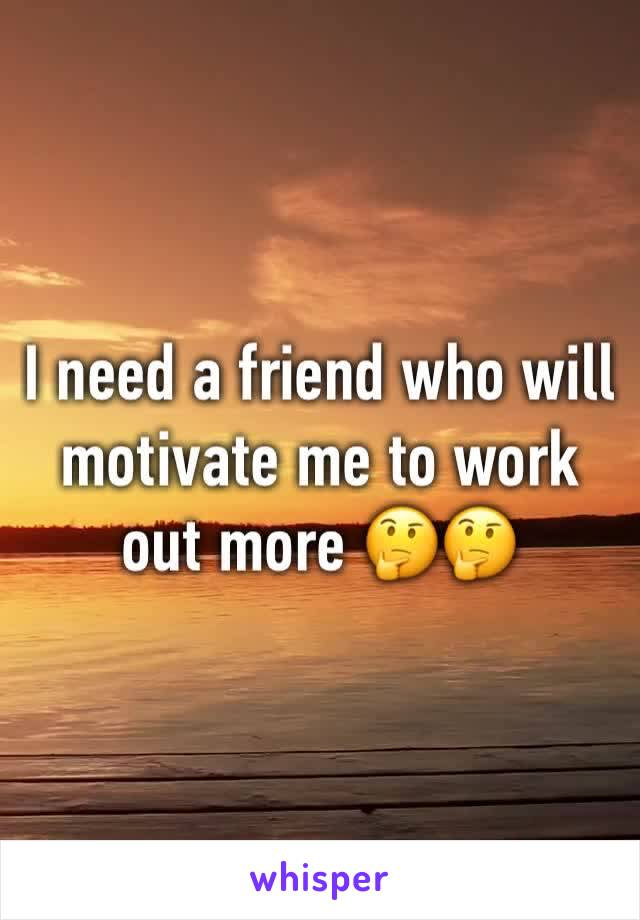 I need a friend who will motivate me to work out more 🤔🤔