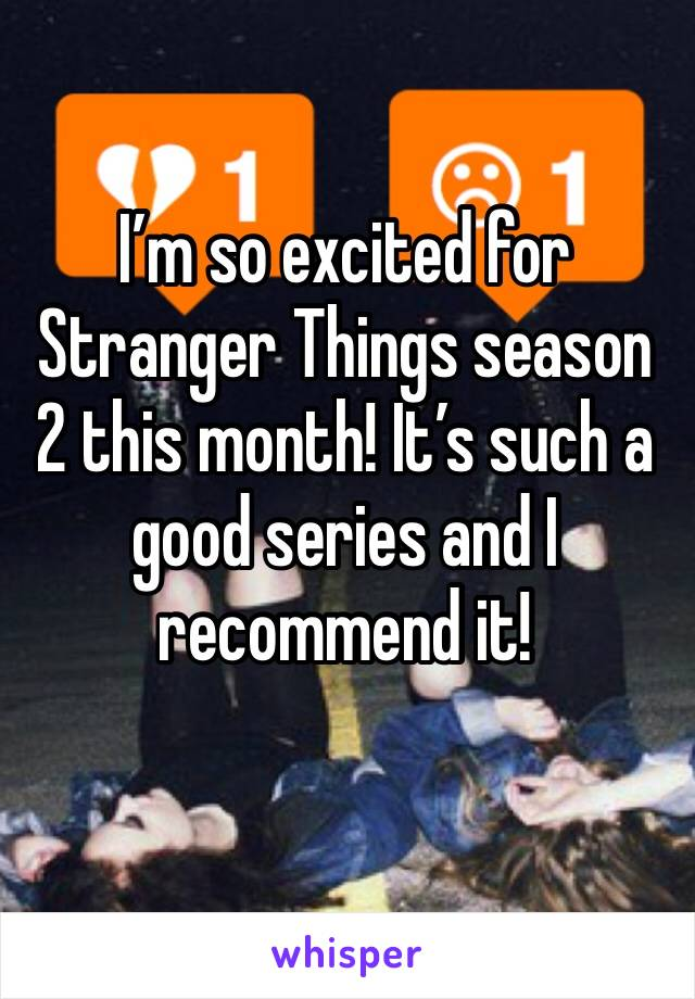 I'm so excited for Stranger Things season 2 this month! It's such a good series and I recommend it!
